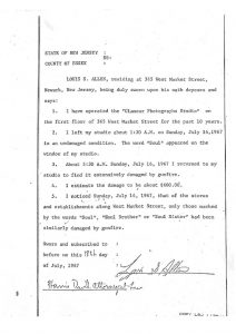 "Deposition of Louis S. Allen, African American owner of Glamour Photographs Studio on West Market Street, before the State of New Jersey Grand Jury. Allen stated ""I noticed Sunday, July 16, 1967 that of the stores and establishments on West Market Street, only those marked by the words ""Soul,"" ""Soul Brother"" or ""Soul Sister"" had been similarly damaged by gunfire."" -- Credit: Newark Public Library"