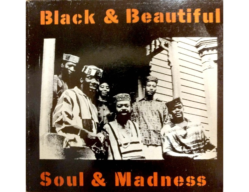 Black and Beautiful, Soul and Madness