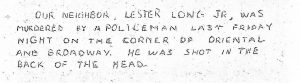 Flyer distributed by the Newark branch of the Congress of Racial Equality (CORE) announcing a rally to protest the killing of Lester Long by Newark policeman Henry Martinez. The shooting of Lester Long was one of the most well-known and contentious cases of alleged police brutality in Newark during the 1960s and reinvigorated community demands for a police review board. -- Credit: Junius Williams Papers