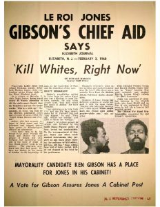 Campaign flyer distributed during Newark's 1970 Mayoral campaign containing an inflammatory newsclipping on Amiri Baraka (LeRoi Jones).  Mayor Addonizio's campaign attempted to paint his opponent, Ken Gibson, as a dangerous Black Nationalist based on his association with Amiri Baraka. Addonizio was defeated by Ken Gibson in the runoff election, making Gibson the first Black mayor of a major northeastern city.