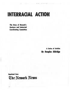 """Note from the pamphlet: """"This series of articles on the efforts of the Newark Business and Industrial Coordinating Committee to assist Negroes and Puerto Ricans in gaining employment was published by The Newark News in its issues of March 22-26, 1964. These pamphlets have been prepared by The News for distribution by the committee."""" The BICC was established in the wake of the contentious protests at the Barringer High School construction sites in July 1963. -- Credit: Doug Eldridge, The Newark News"""