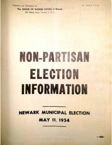 Pamphlet distributed by the League of Women's Voters of Newark containing information and profiles on candidates for the 1954 Municipal Election. The 1954 elections were the first to be held under Newark's new mayor and council form of government and resulted in the election of Newark's first African American elected official, Irvine I. Turner. -- Credit: Newark Public Library