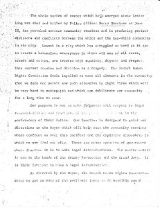 """Report of the Newark Human Rights Commission after a special meeting held on June 21, 1965, to gather information about the shooting of Lester Long by Newark Patrolman Henry Martinez. The ACLU said of this report, """"the only statement that the Commission was justified in making based on the evidence it gathered was that it did not have sufficient evidence to make a statement.""""  The shooting of Lester Long was one of the most well-known and contentious cases of alleged police brutality in Newark during the 1960s and reinvigorated community demands for a police review board. -- Credit: Junius Williams Papers"""