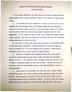 "Report from Newark Human Rights Commission Director Daniel Anthony on a conference with Mayor Addonizio, Dominick Spina, and Norman Schiff on May 22, 1963. The conference was called by Addonizio to discuss ways of improving cooperation between the Commission and City Hall in the wake of the Mayor's rejection of a ""police advisory board,"" which the Commission supported. Following an influx of allegations of police misconduct and brutality in early 1963, African American community leaders advocated for the establishment of a ""review board"" or ""advisory board"" to investigate allegations of police misconduct. The struggle over a police advisory board continued through the 1960s and was a polarizing topic along racial lines in Newark. -- Credit: Newark Public Library"