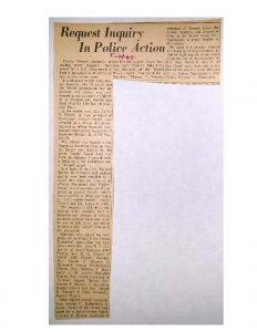 """Unmarked newspaper article from May 28, 1963 covering two recent cases of alleged police misconduct. The first resulted from the arrest and mistreatment of Mrs. Carrie Powell, vice principal of Hawthorne Avenue School, as she objected to the beating of a suspect by Newark police in Penn Station. The second resulted from a police shooting at the Lido Bar after an off-duty patrolman responded to a """"brawl"""" there. These two instances are credited as propelling the continued struggle for a police review board in Newark. -- Credit: Newark Public Library"""