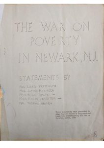 "A printed collection of statements presented by members of the Newark Community Union Project (NCUP) to Adam Clayton Powell's Congressional Committee investigating the War on Poverty in April, 1965. In their statements, these Newark residents describe a lack of community representation and involvement in the United Community Corporation (UCC) in Newark. As federal funding arrived in Newark, city officials and politicians jockeyed for control of the money for their own purposes, while the city's poor communities sought access to the antipoverty programs. Mrs. Louise Patterson explains that ""the Area Boards are being taken over by Ward Leaders and speeches by politicians and candidates for political office."" -- Credit: Newark Public Library"