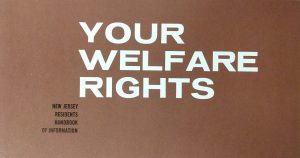 Pamphlet produced by the Scholarship, Education and Defense Fund For Racial Equality in July of 1967 to inform Newark's welfare recipients of their rights in the welfare system and how to get assistance. -- Credit: New Jersey State Archives