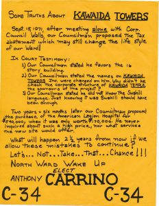 Campaign flyer for North Ward City Council candidate Anthony Carrino in 1974, stating his positions on the proposed Kawaida Towers housing project in the North Ward. Kawaida Towers, a communal public housing project conceived by Amiri Baraka, was met with fierce opposition in the predominantly white North Ward where it was supposed to be constructed. -- Credit: Newark Public Library