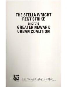 Booklet published by the National Urban Coalition, covering the Stella Wright Rent Strike and the roles played by the Greater Newark Urban Coalition in negotiating the strike's settlement. In April 1970, tenants in the high-rise building began a rent strike to force building repairs that lasted four years. -- Credit: Newark Public Library
