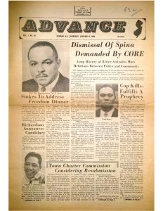 Issue of the African-American newspaper, Advance, from January 6, 1966. The issue contains coverage of demands made by the Congress of Racial Equality (CORE) for the dismissal of Police Director Dominick Spina. CORE demanded Spina's ouster in a meeting with Mayor Addonizio after a Black teenager, Walter Mathis, was fatally shot by Newark police. This issue also details several high-profile cases of police brutality from 1962-1966, a period in which Newark's Black and Puerto Rican communities continuously advocated for police reform and accountability to no avail from City Hall. -- Credit: Newark Public Library