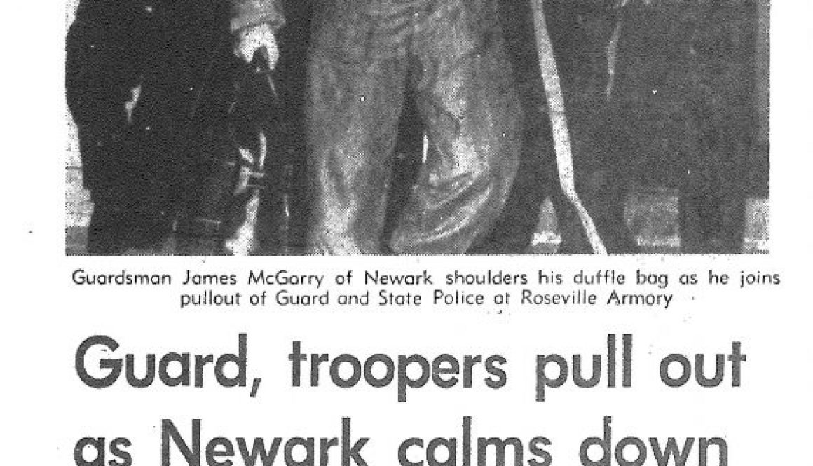 Guard, troopers pull out as Newark calms down (Star-Ledger July 18, 1967)